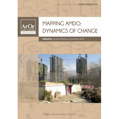 Jarmila Ptáčková and Adrian Zenz (eds.): Mapping Amdo: Dynamics of Change.