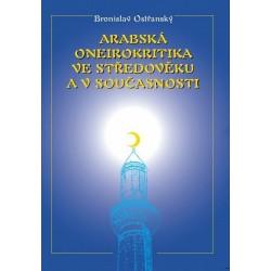 Bronislav Ostřanský: Arabská oneirokritika ve středověku a v současnosti