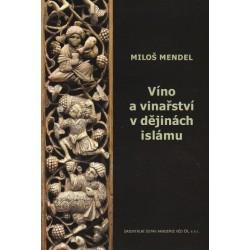 Miloš Mendel: Víno a vinařství v dějinách islámu