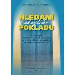 Bronislav Ostřanský: Hledání skrytého pokladu: Antologie komentovaných překladů ze sředověkého arabského súfijského písemnictví